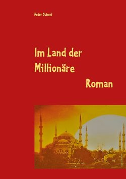 Im Land der Millionäre von Scheel,  Peter