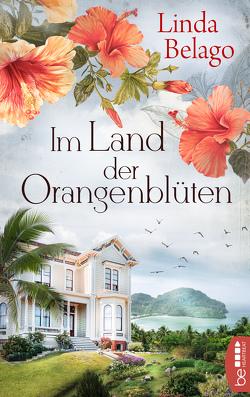 Im Land der Orangenblüten von Belago,  Linda