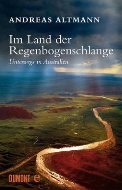 Im Land der Regenbogenschlange von Altmann,  Andreas