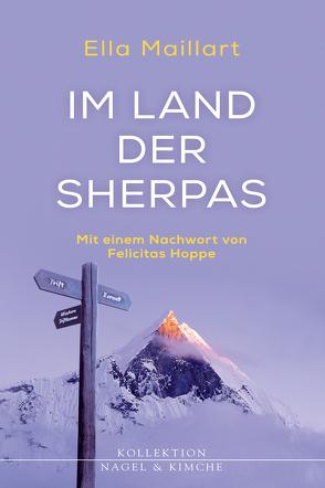 Im Land der Sherpas von Hoppe,  Felicitas, Maillart,  Ella, Spingler,  Andrea