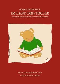 Im Land der Trolle von Heidenreich,  Jürgen, Maria Lampe,  Leslie