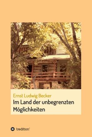 Im Land der unbegrenzten Möglichkeiten – eine Hommage an die menschliche Vorstellungskraft von Becker,  Ernst Ludwig