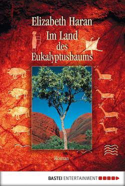 Im Land des Eukalyptusbaums von Gatter,  Nikolaus, Haran,  Elizabeth