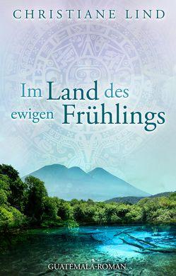 Im Land des ewigen Frühlings von Lind,  Christiane
