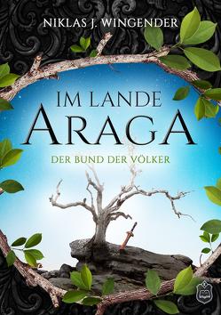 Im Lande Araga von Wingender,  Niklas J