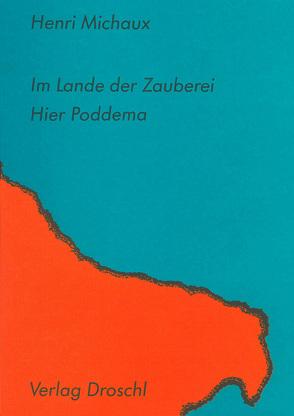 Im Lande der Zauberei & Hier Poddema von Michaux,  Henri, Schmidt,  Rainer G