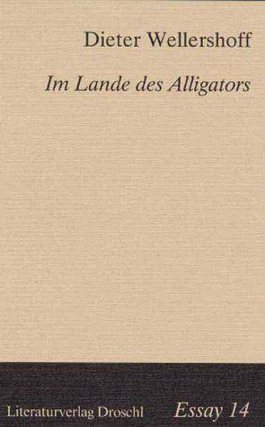 Im Lande des Alligators von Wellershoff,  Dieter