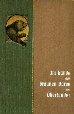 Im Lande des braunen Bären von Rehfuss,  Carl