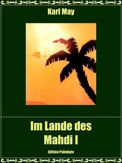 Im Lande des Mahdi I von May,  Karl