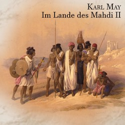 Im Lande des Mahdi II von Kohfeldt,  Christian, May,  Karl, Wolf,  Alex