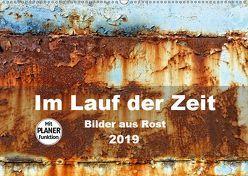 Im Lauf der Zeit – Bilder aus Rost (Wandkalender 2019 DIN A2 quer) von Hilmer-Schröer + Ralf Schröer,  B.