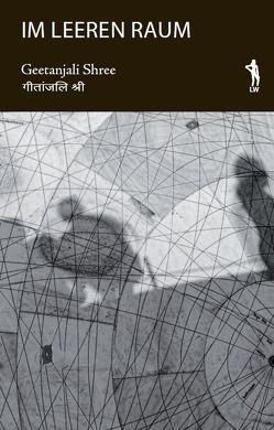 Im leeren Raum von Lechner,  Georg, Menon,  Nivedita, Shree,  Geetanjali