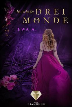 Im Licht der drei Monde (Die Monde-Saga 3) von A.,  Ewa