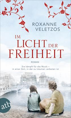Im Licht der Freiheit von Rodewald,  Corinna, Veletzos,  Roxanne