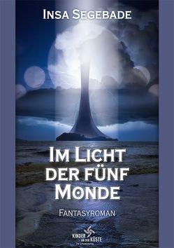 Im Licht der fünf Monde von Bünning,  Boris, Schaper,  Ulrich, Segebade-Mittmann,  Insa