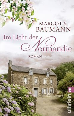 Im Licht der Normandie von Baumann,  Margot S.