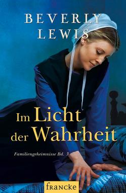 Im Licht der Wahrheit von Lewis,  Beverly, Lutz,  Sylvia
