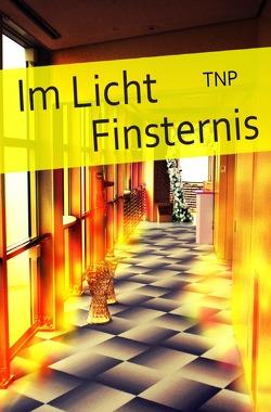 Im Licht. Finsternis von TNP,  Autor
