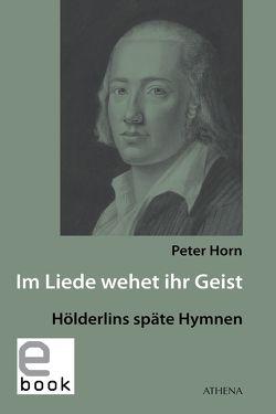 Im Liede wehet ihr Geist von Horn,  Peter