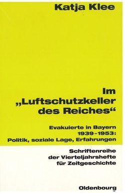 """Im """"Luftschutzkeller des Reiches"""" von Klee,  Katja"""
