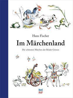 Im Märchenland von Fischer,  Hans, Grimm,  Jacob & Wilhelm