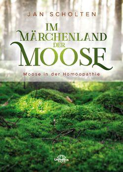 Im Märchenland der Moose von Scholten,  Jan