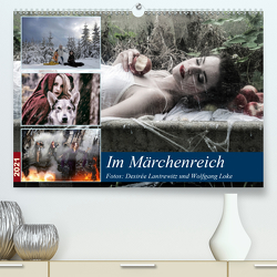 Im Märchenreich (Premium, hochwertiger DIN A2 Wandkalender 2021, Kunstdruck in Hochglanz) von Lantrewitz und Wolfgang Loke,  Desirée