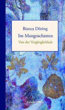 Im Mangoschatten von Döring,  Bianca