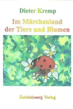 Im Märchenland der Tiere und Blumen von Kremp,  Dieter, Laufenburg,  Heike