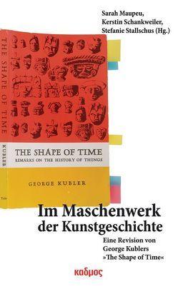 Im Maschenwerk der Kunstgeschichte von Maupeu,  Sarah, Schankweiler,  Kerstin, Stallschus,  Stefanie