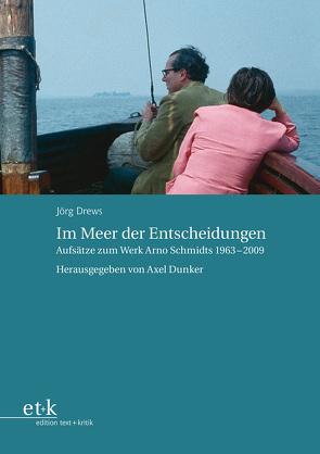 Im Meer der Entscheidungen von Drews,  Jörg, Dunker,  Axel