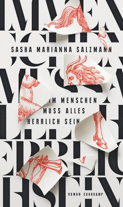 Im Menschen muss alles herrlich sein von Salzmann,  Sasha Marianna
