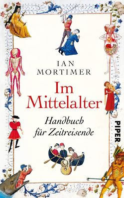 Im Mittelalter von Mortimer,  Ian, Schuler,  Karin