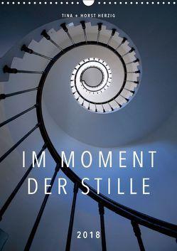 Im Moment der Stille (Wandkalender 2018 DIN A3 hoch) von + Horst Herzig,  Tina