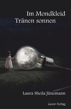 Im Mondkleid Tränen sonnen von Jünemann,  Laura Sheila, Kreyenborg,  Frederik