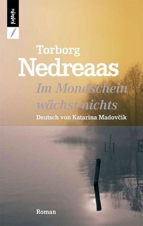 Im Mondschein wächst nichts von Madovcik,  Katarina, Nedreaas,  Torborg