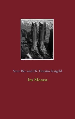 Im Morast von Bee,  Steve, Dr. Horatio,  Festgeld