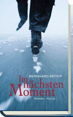 Im nächsten Moment von Seiter,  Bernhard
