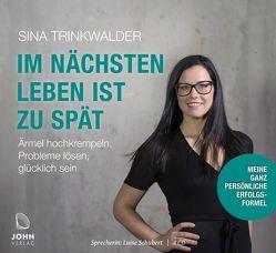 Im nächsten Leben ist zu spät: Ärmel hochkrempeln, Probleme lösen, glücklich sein von Schubert,  Luise, Trinkwalder,  Sina