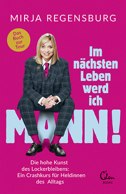Im nächsten Leben werd ich Mann! von Regensburg,  Mirja