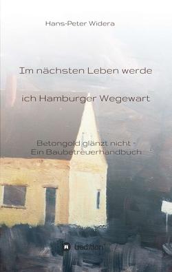Im nächsten Leben werde ich Hamburger Wegewart von Widera,  Hans-Peter