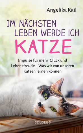 Im nächsten Leben werde ich Katze von Kail,  Angelika