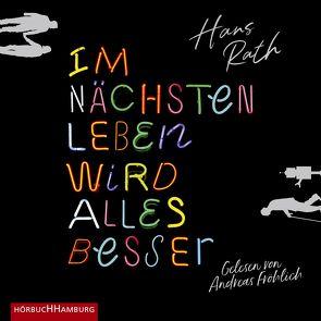 Im nächsten Leben wird alles besser von Fröhlich,  Andreas, Rath,  Hans