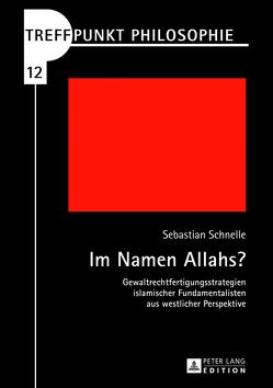 Im Namen Allahs? von Schnelle,  Sebastian