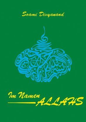 Im Namen Allahs von Divyanand,  Soami, Kreutzer,  Anke