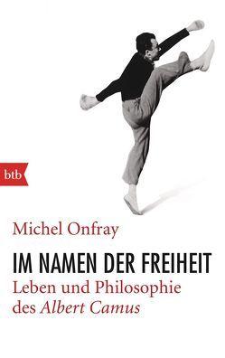 Im Namen der Freiheit von Onfray,  Michel, Singh,  Stephanie
