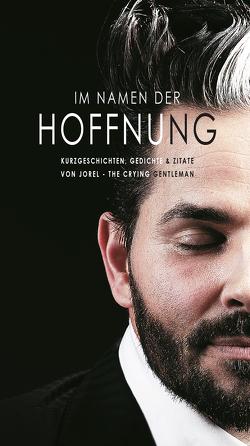IM NAMEN DER HOFFNUNG ( Schwarz & Weiss Druck ) von JOREL THE CRYING GENTLEMAN