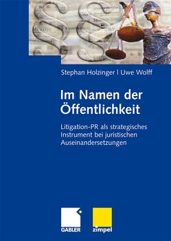 Im Namen der Öffentlichkeit von Holzinger,  Stephan, Wolff,  Uwe