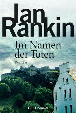 Im Namen der Toten – Inspector Rebus 16 von Gräbener-Müller,  Juliane, Rankin,  Ian
