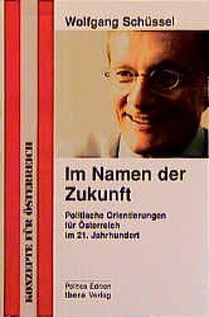 Im Namen der Zukunft von Schüssel,  Wolfgang